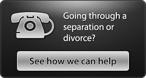 Going through a separation or divorce? - See how we can help